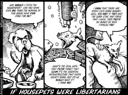 If housepets were libertarians.